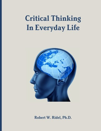 9780986351501: Critical Thinking in Everyday Life