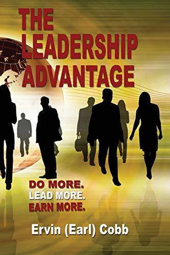 9780986354465: The Leadership Advantage: Do More. Lead More. Earn More.
