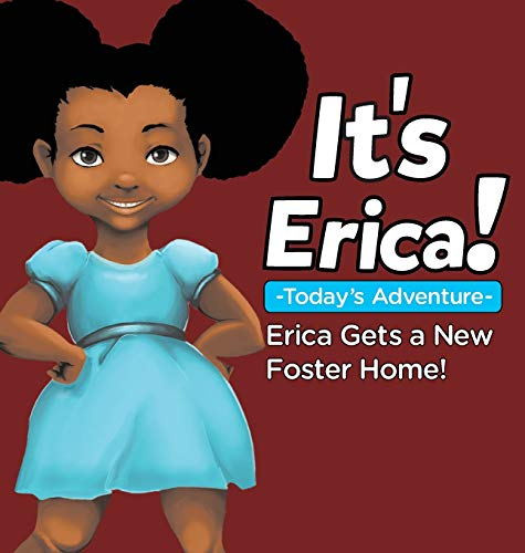 9780986355936: It's Erica!: Erica gets a new foster home.