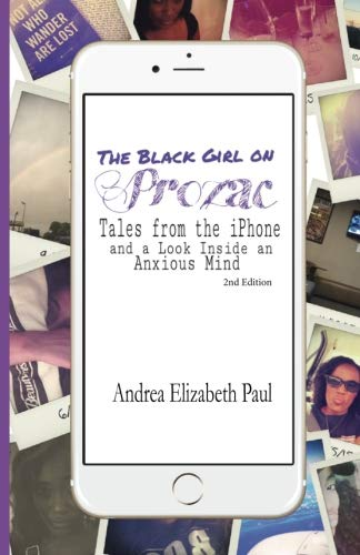 9780986355967: The Black Girl on Prozac: Tales form the iPhone and a Look Inside an Anxious Mind