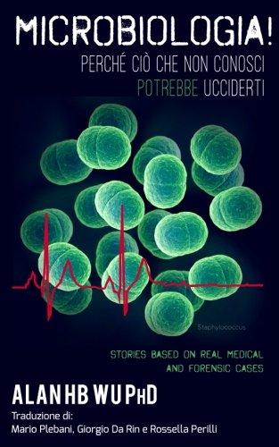 Microbiologia! Perche CIO Che Non Conosci Potrebbe: Wu, Alan H.