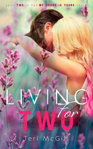 9780986364549: Living for Two (My Heart Is Yours) (Volume 2)