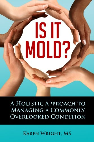 9780986365805: Is It Mold?: A Holistic Approach To Managing A Commonly Overlooked Condition