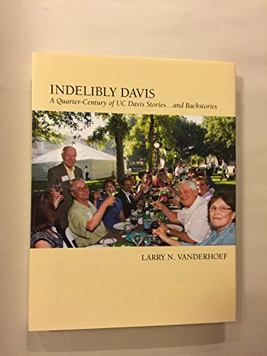 9780986370106: Indelibly Davis, A Quarter-Century of UC Davis Stories....and Backstories