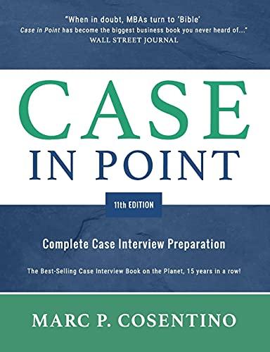 9780986370762: Case in Point 11: Complete Case Interview Preparation