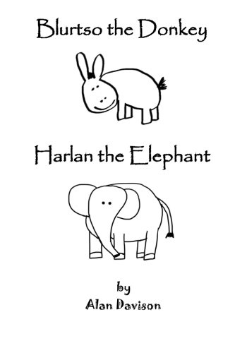 9780986372230: Blurtso the Donkey and Harlan the Elephant (Blurtso Books) (Volume 13)