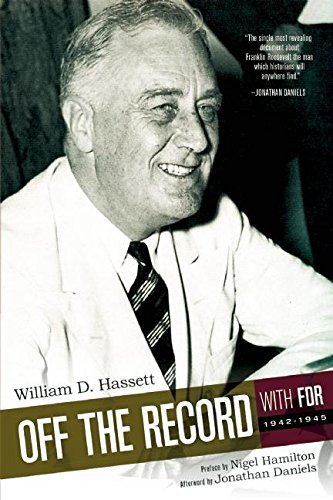 9780986376443: Off the Record with FDR: 1942-1945