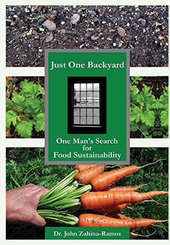 9780986379512: Just One Backyard: One Man's Search for Food Sustainability