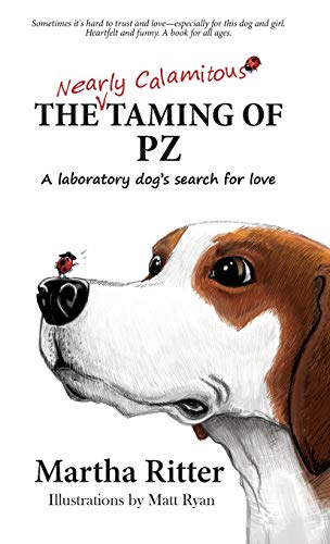 9780986381706: The Nearly Calamitous Taming of PZ: A laboratory dog's search for love