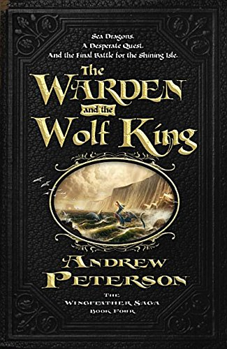 9780986381836: The Warden and the Wolf King (Wingfeather Saga)