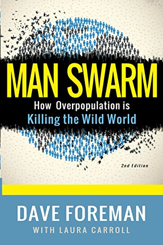 9780986383205: Man Swarm: How Overpopulation is Killing the Wild World