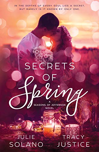 Secrets of Spring (Seasons of Jefferson) (Volume 3): Julie A Solano