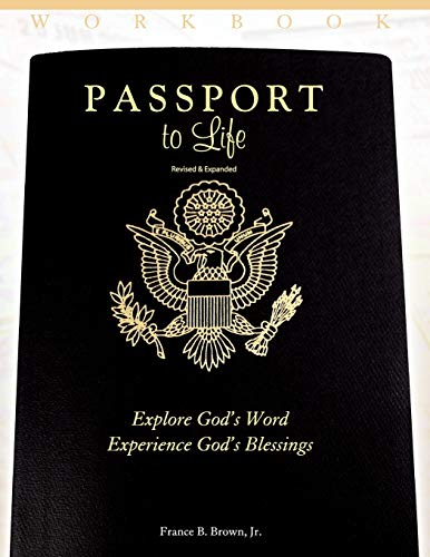 Passport to Life: Explore God's Word, Experience God's Blessings (Revised and Expanded): Jr...