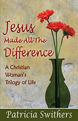9780986384257: Jesus Made All the Difference: A Christian Woman's Trilogy of Life