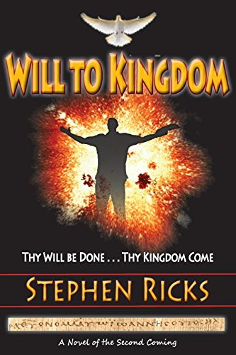 9780986384271: Will to Kingdom: Thy Will be Done, Thy Kingdom Come