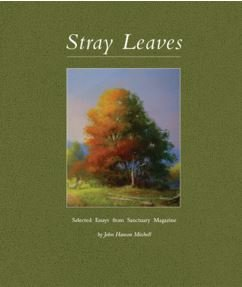 Stray Leaves - Selected Essays from Sanctuary: John Hanson Mitchell