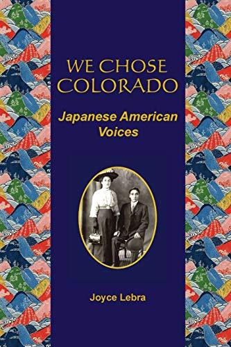 We Chose Colorado: Japanese American Voices Lebra,