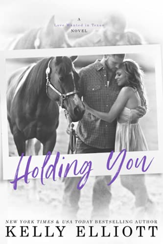 9780986389511: Holding You (Love Wanted In Texas) (Volume 3)