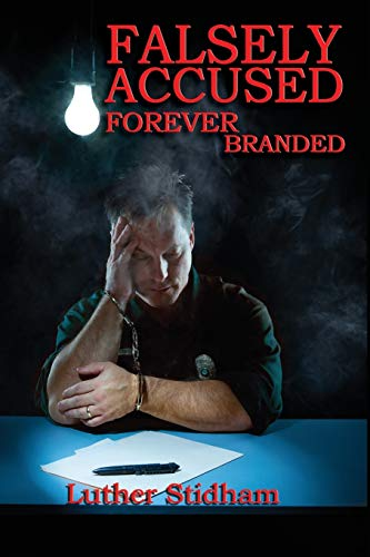 9780986390258: Falsely Accused Forever Branded