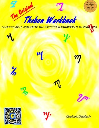 9780986392801: The Original Theban Workbook: Learn to Read and Write the Witches Alphabet in 27 Days or Less!