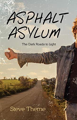 9780986392900: Asphalt Asylum: The Dark Roads to Light