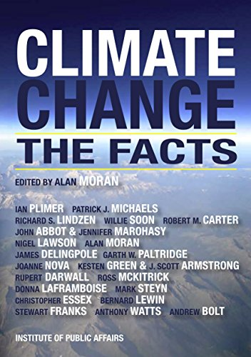 Climate Change: The Facts: A.Watts, M.Steyn, W.Soon,