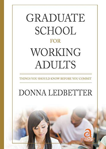 9780986404221: Graduate School for Working Adults: Things You Should Know Before You Commit
