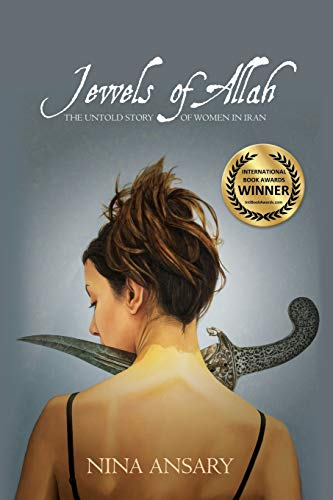 9780986406416: Jewels of Allah: The Untold Story of Women in Iran