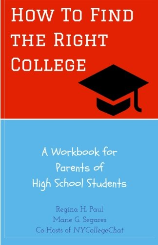 9780986408816: How To Find the Right College: A Workbook for Parents of High School Students
