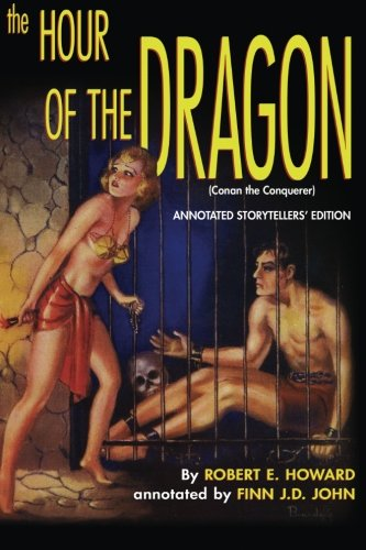 9780986409738: The Hour of the Dragon (Conan the Conquerer): A Pulp-Lit Annotated Storytellers' Edition