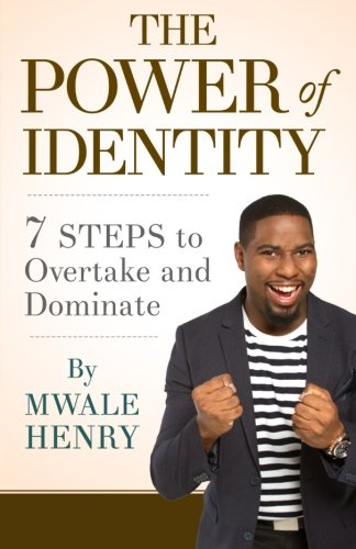 9780986416514: The Power of Identity: 7 Steps to Overtake and Dominate