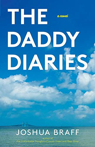 The Daddy Diaries: Joshua Braff