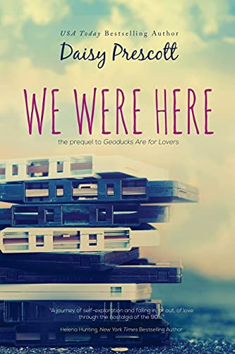 We Were Here: A New Adult Prequel to Geoducks Are for Lovers (Modern Love Stories): Prescott, Daisy