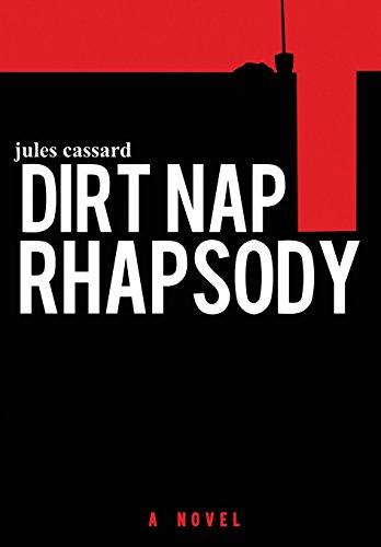 Dirt Nap Rhapsody: Cassard, Jules