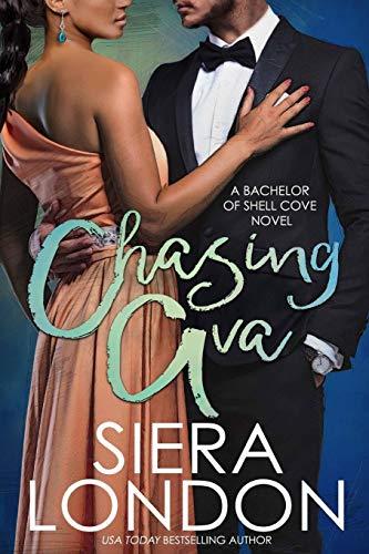 Chasing Ava : A Bachelor of Shell: Siera London