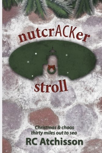 9780986425783: nutcrACKer stroll: Christmas & chaos thirty miles out to sea (30 Miles Out) (Volume 2)