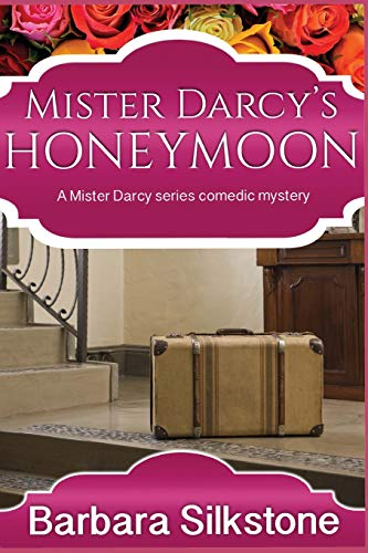 9780986426582: Mister Darcy's Honeymoon: A Mister Darcy series comedy mystery (Mister Darcy series comedy mysteries) (Volume 6)