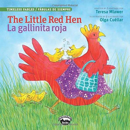 The Little Red Hen / La Gallinita Roja (Timeless Fables): Teresa Mlawer