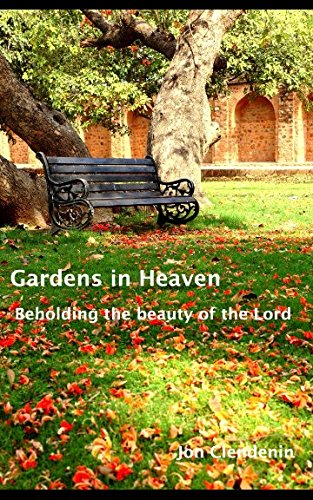9780986436963: Gardens in Heaven: Beholding the Beauty of the Lord