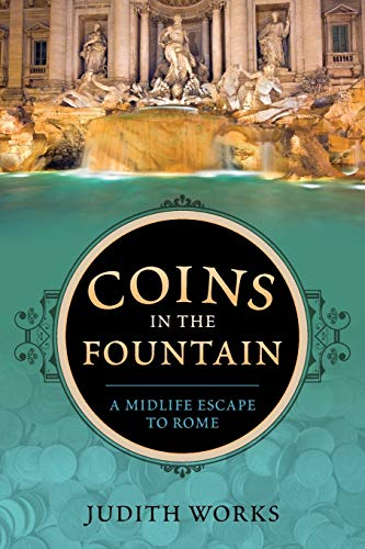 9780986439094: Coins in the Fountain: A Midlife Escape to Rome
