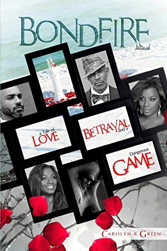 Bondfire: A Tale of Love, Betrayal and a Dangerous Game: Carolyn R Green