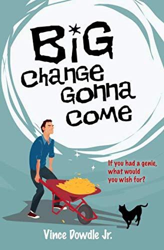 Big Change Gonna Come: Dowdle Jr, Vince