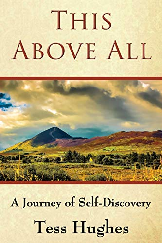 9780986445712: This Above All: A Journey of Self-Discovery