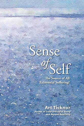 9780986445767: Sense of Self: The Source of All Existential Suffering?
