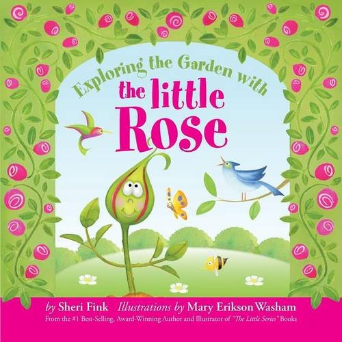 9780986446856: Exploring the Garden with the Little Rose