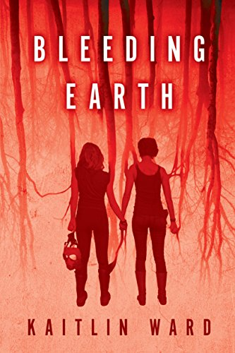 Bleeding Earth: Kaitlin Ward