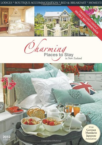 9780986456220: Charming Places to Stay in New Zealand - 2012 (English, German, Japanese and Chinese Edition)