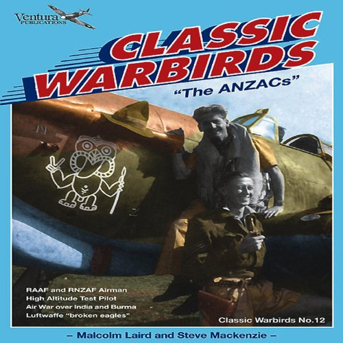 """CLASSIC WARBIRD SERIES NO. 12, """"The ANZACs"""".: Laird, Malcolm and"""