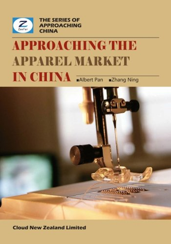 9780986467288: Approaching the Apparel Market in China: China Footwear and Garment Market Overview