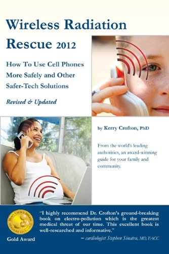 9780986473531: Wireless Radiation Rescue -2012(Revised & Updated Edition) How To Use Cell Phones More Safely and Other Safer-Tech Solutions